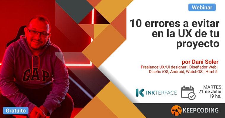 10 errores en la UX de tu proyecto, un webinar de Dani Soler diseñador UX UI